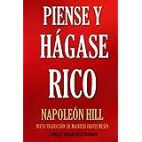 Piense y Hágase Rico.: Nueva Traducción, Basada En La Versión Original 1937. (Timeless Wisdom Collection) (Volume 56) (Spanis