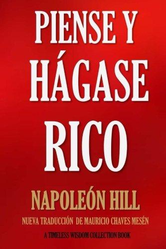 Books : Piense y Hágase Rico.: Nueva Traducción, basada en la versión original 1937. (Timeless Wisdom Collection) (Volume 56) (Spanish Edition)