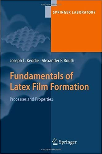 Téléchargement gratuit d'ebooks en pdf Fundamentals of Latex Film Formation: Processes and Properties (Springer Laboratory) 2010 edition by Keddie, Joseph, Routh, Alexander F. (2010) Hardcover PDF RTF