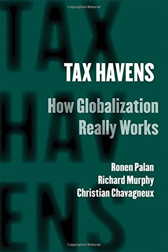 Tax Havens: How Globalization Really Works (Cornell Studies in Money)