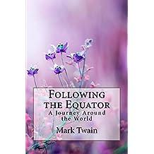 Following the Equator A Journey Around the World Mark Twain