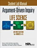 img - for Student Lab Manual forArgument-Driven Inquiry in Life Science: Lab Investigations for Grades 6-8 - PB349X3S book / textbook / text book