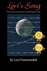 Lori's Song: The True Story of an American Woman Held Captive in Iran by Lori Foroozandeh (2009-07-22)