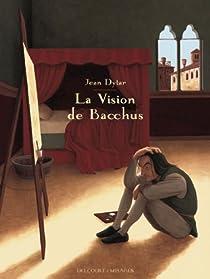 La Vision de Bacchus par Dytar
