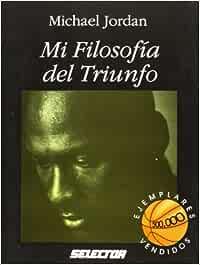 Mi Filosofia del Triunfo: Amazon.es: Jordan, Michael: Libros