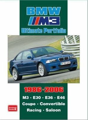 BMW M3 Ultimate Portfolio 1986-2006 : M3. E30. E36. E46. Coupe. Convertible. Racing. Saloon(Paperback) - 2008 Edition