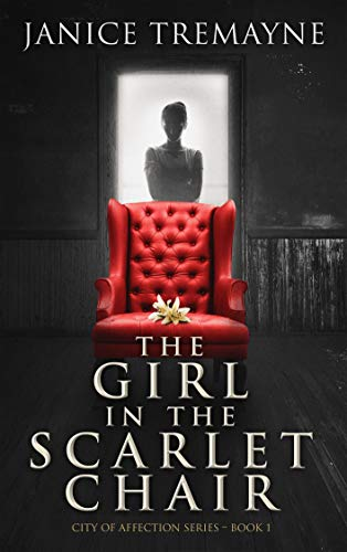 The Girl in the Scarlet Chair: A Paranormal Romance (City of Affection - Book 1) by Janice Tremayne