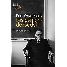 Démons de Gödel (Les): Logique et folie