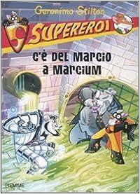 Descargar Bitorrent C'è Del Marcio A Marcium. Ediz. Illustrata Archivo PDF