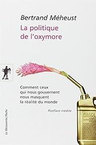 La politique de l'oxymore par Bertrand Méheust