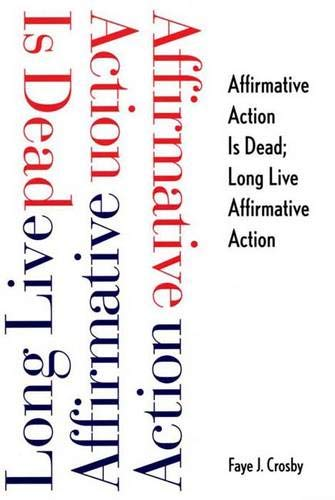 Affirmative Action is Dead; Long Live Affirmative Action