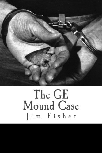 Download The GE Mound Case: The Archaeological Disaster and Criminal Persecution of Artifact Collector Art Gerber pdf epub
