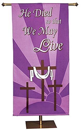 He Dies So That We May Live Lent / Easter Church Banner, 5 Foot