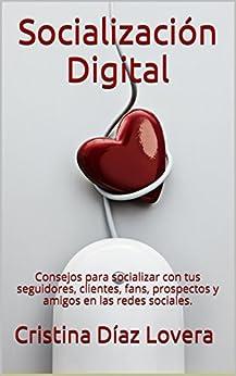 Amazon.com: Socialización Digital: Consejos para socializar con tus