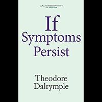 If Symptoms Persist (English Edition)