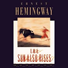 The Sun Also Rises Audiobook by Ernest Hemingway Narrated by William Hurt