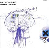 PARANOID ANDROID (4 TRAX MAXI) by Radiohead (1997-07-09)