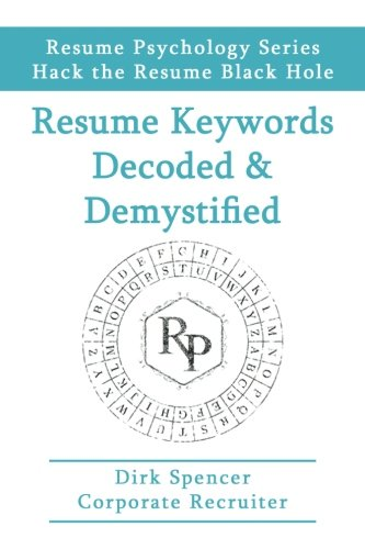 Read Online Resume Keywords Decoded & Demystified: Hack the Resume Black Hole PDF