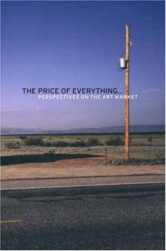 The Price of Everything . . .: Perspectives on the Art Market (Independent Study Program) by Braathen Martin Scott Minnie Sperlinger Mike Fabre St??phanie (2008-02-20) Paperback pdf epub