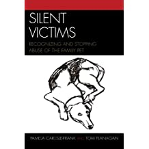 Silent Victims: Recognizing and Stopping Abuse of the Family Pet