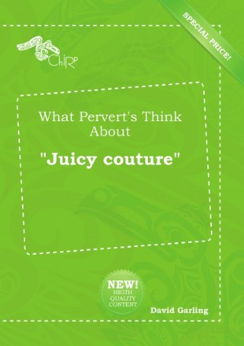 what-perverts-think-about-juicy-couture