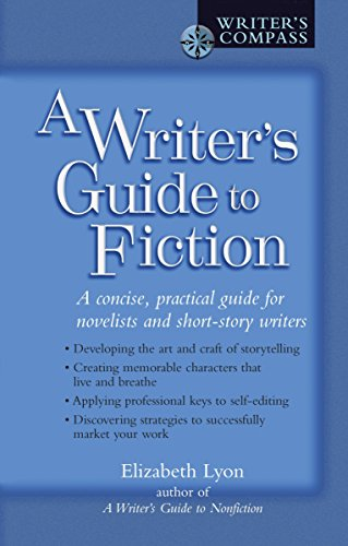 A Writer's Guide to Fiction: A Concise, Practical Guide for Novelists and Short-Story Writers (Writers Guide Series)