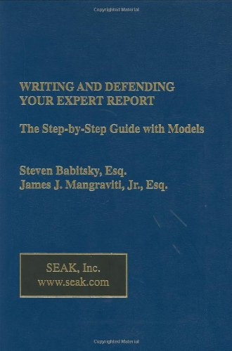 Writing and Defending Your Expert Report: The Step-by-Step Guide with Models