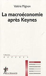 La macroéconomie après Keynes par Valérie Mignon