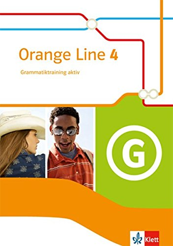 Orange Line 4: Grammatiktraining aktiv Klasse 8 (Orange Line. Ausgabe ab 2014)