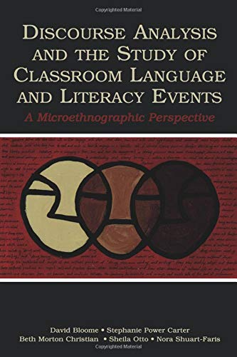 Discourse Analysis and the Study of Classroom Language and Literacy Events