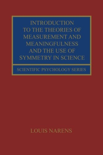 Introduction to the Theories of Measurement and Meaningfulness and the Use of Symmetry in Science (Scientific Psychology Series)