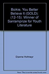 Boikie, You Better Believe It (GOLD): (12-15): Winner of Sanlamprize for Youth Literature
