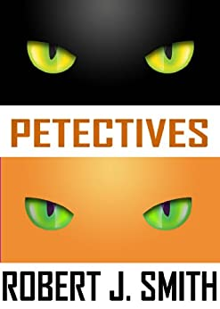 Petectives - A Cat Mystery by [Smith, Robert J.]