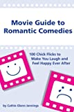 Movie Guide to Romantic Comedies, Ms. Cathie Glenn Jennings, 0984320431