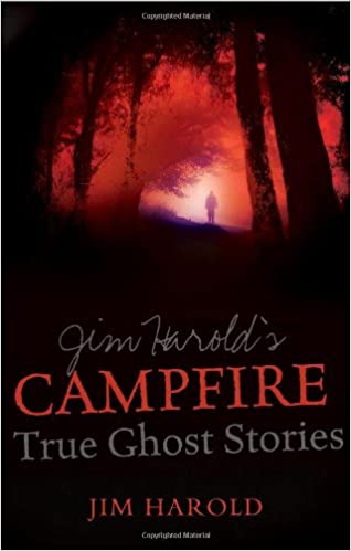 Amazon com: Jim Harold's Campfire: True Ghost Stories