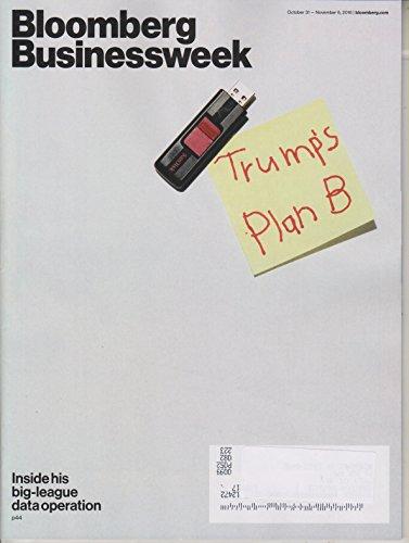 (Bloomberg Businessweek October 31 - November 6, 2016 Trump's Plan)