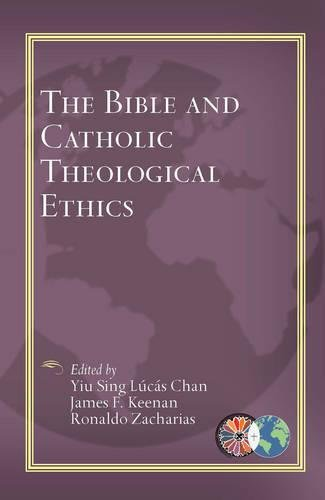 The Bible and Catholic Theological Ethics (Catholic Theological Ethics in the World Church)