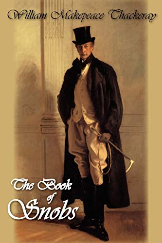 The Book of Snobs William Makepeace Thackeray