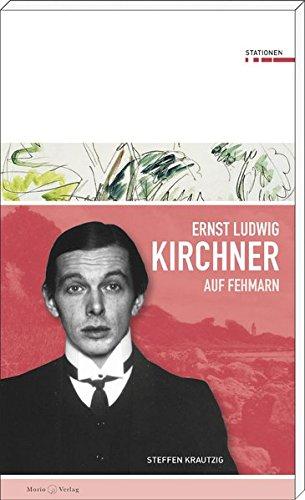 Ernst Ludwig Kirchner auf Fehmarn (Stationen Band 22)