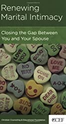 Renewing Marital Intimacy: Closing the Gap Between You and Your Spouse
