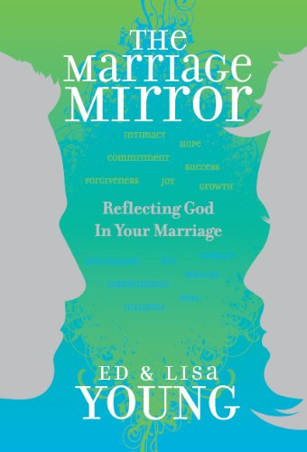 The Marriage Mirror: Reflecting God in Your Marriage