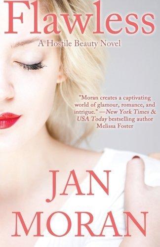 Flawless (A Hostile Beauty Novel) by Moran, Jan (2014) Paperback