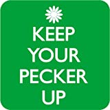 Keep Your Pecker Up funny drinks mat / coaster