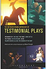 The Methuen Drama Anthology of Testimonial Plays (Play Anthologies) Paperback