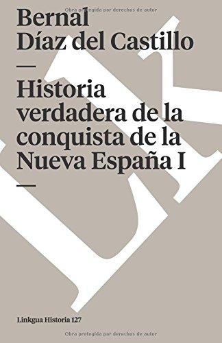 Historia verdadera de la conquista de la Nueva España I Memoria: Amazon.es: Bernal Diaz del Castillo, Bernal Diaz del Castillo: Libros