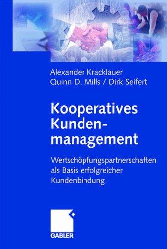 Kooperatives Kundenmanagement. Wertschöpfungspartnerschaften als Basis erfolgreicher Kundenbindung