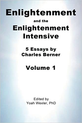 enlightenment and the enlightenment intensive volume charles  enlightenment and the enlightenment intensive volume 1 charles berner yoah wexler phd yoah wexler 9781492267546 com books