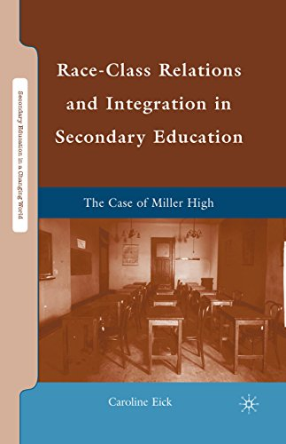Download Race-Class Relations and Integration in Secondary Education: The Case of Miller High (Secondary Education in a Changing World) Pdf