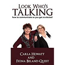 Look Who's Talking: How to communicate so you get re-elected