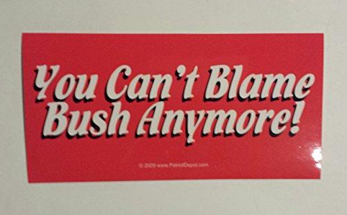 Vintage You Can't Blame Bush Anymore Presidential Bumper Sticker 8' X 4'